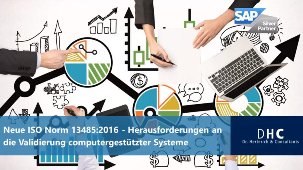 Neue ISO Norm 13485:2016 – Herausforderungen an die Validierung computergestützter Systeme